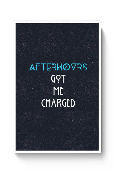 Afterhours Got Me Charged Poster Online India