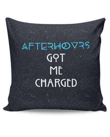 Afterhours Got Me Charged Cushion Cover Online India