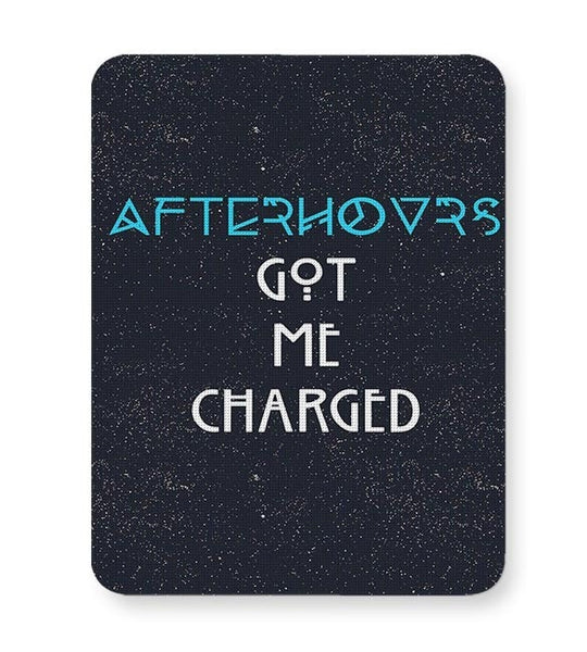 Afterhours Got Me Charged Mousepad Online India