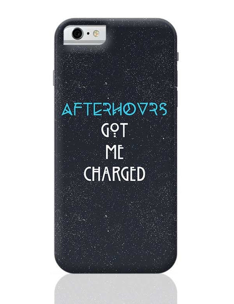 Afterhours Got Me Charged iPhone 6 / 6S Covers Cases