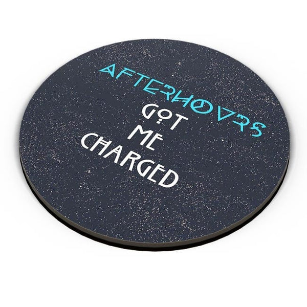 Afterhours Got Me Charged Fridge Magnet Online India