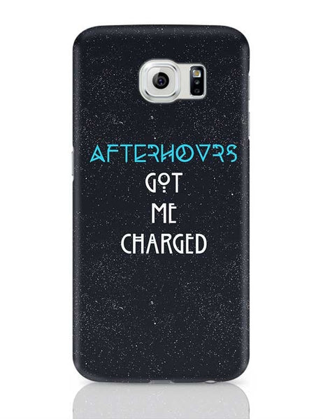 Afterhours Got Me Charged Samsung Galaxy S6 Covers Cases Online India