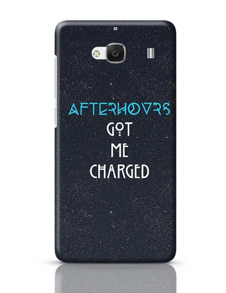 Afterhours Got Me Charged Redmi 2 / Redmi 2 Prime Covers Cases Online India