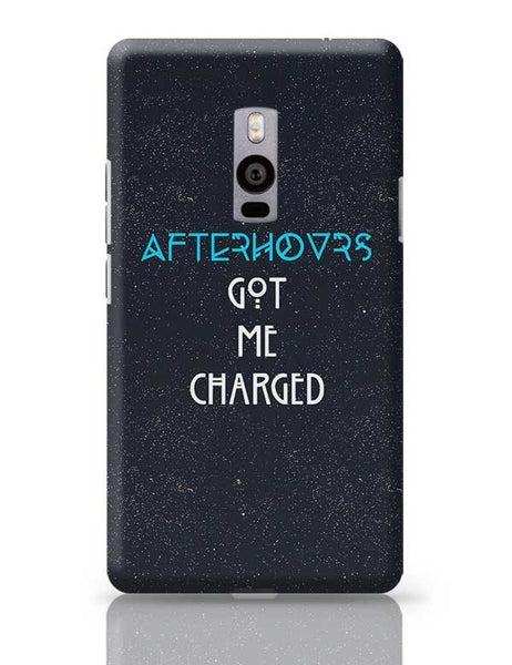 Afterhours Got Me Charged OnePlus Two Covers Cases Online India