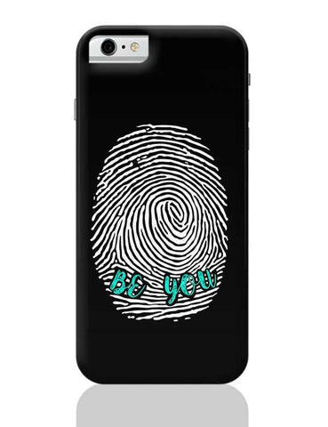 Be Unique. Be You! iPhone 6 / 6S Covers Cases