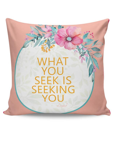 flowers,pink,quotes, rumi, thoughts, cute, floral, print, colourful, love, deep, spiritual, sufi Cushion Cover Online India