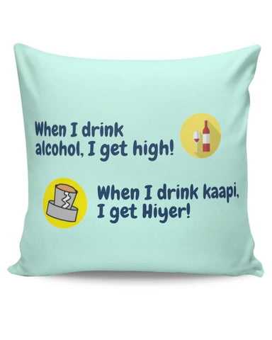 Kaapi Gives Me a High Cushion Cover Online India