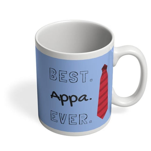Best Appa Ever Coffee Mug Online India