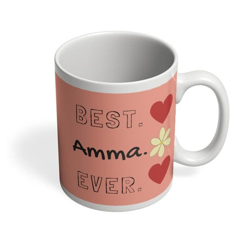 Best Amma Ever Coffee Mug Online India