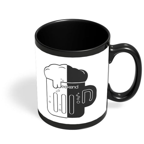 Drunk Weekend Black Coffee Mug Online India