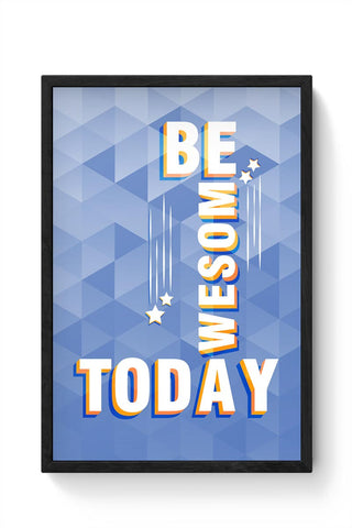 Love yourself and Be Awesome Everyday Framed Poster Online India