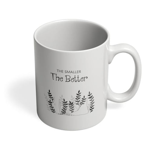 The smaller the better Coffee Mug Online India
