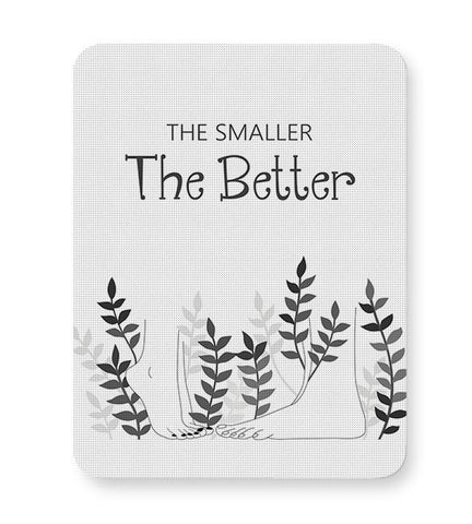 The smaller the better Mousepad Online India