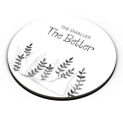 The smaller the better Fridge Magnet Online India