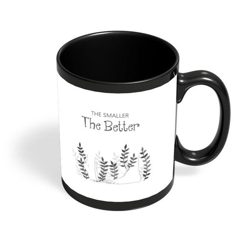 The smaller the better Black Coffee Mug Online India