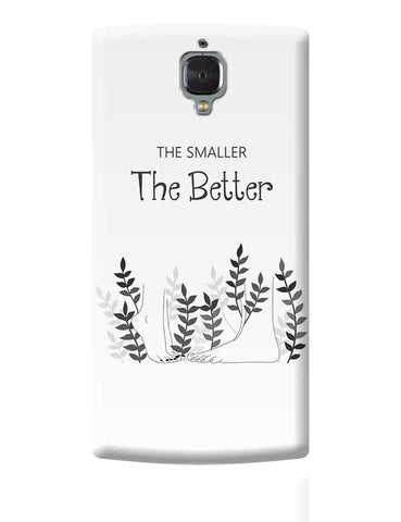 The smaller the better OnePlus 3 Covers Cases Online India