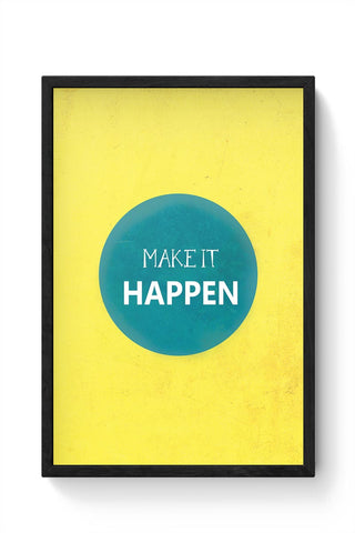 Make It Happen Framed Poster Online India