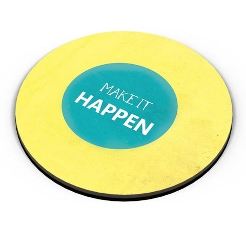 Make It Happen Fridge Magnet Online India