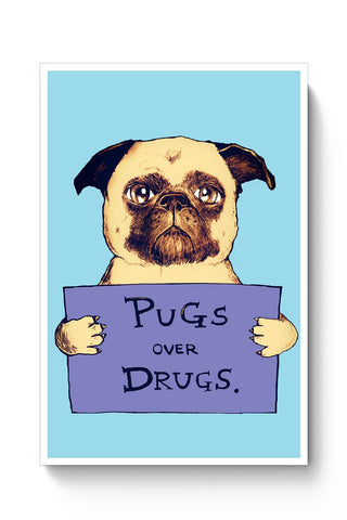 Buy pugs over drugs Poster