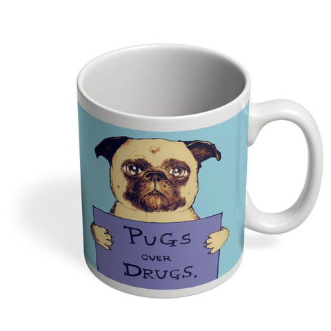 pugs over drugs Coffee Mug Online India