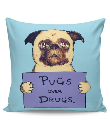 pugs over drugs Cushion Cover Online India