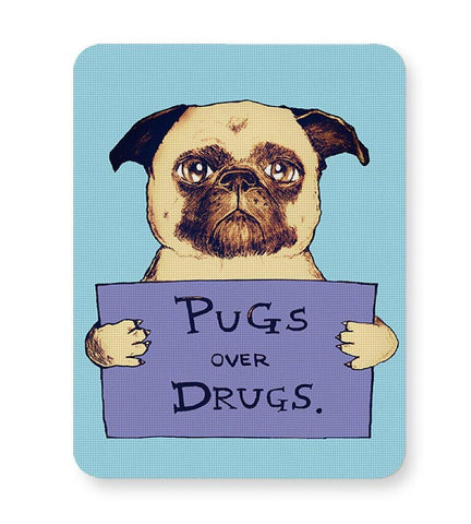 pugs over drugs Mousepad Online India