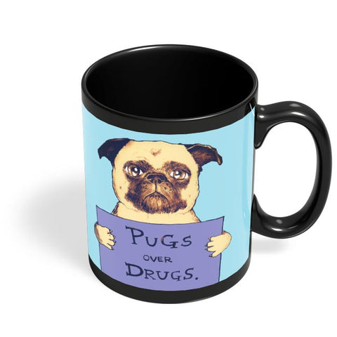 pugs over drugs Black Coffee Mug Online India