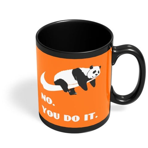 no. you do it Black Coffee Mug Online India