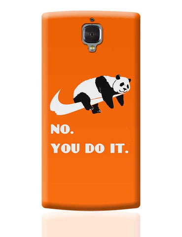 no. you do it OnePlus 3 Covers Cases Online India