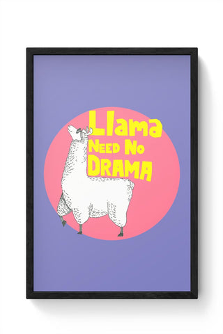 Llama need no drama Framed Poster Online India