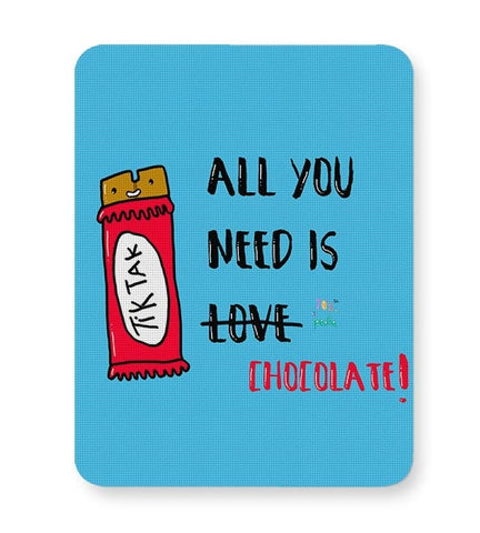 All you need is Chocolate! Mousepad Online India
