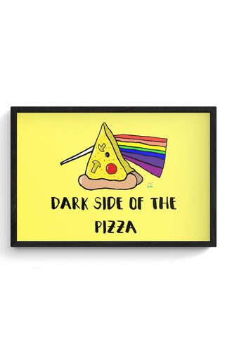 Dark side of the pizza! Framed Poster Online India