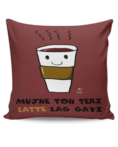 Latte lag gayi Cushion Cover Online India