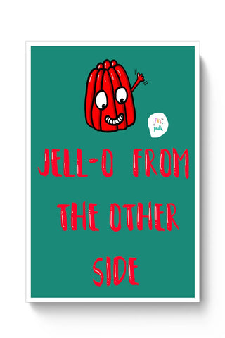 Buy Jell-o from the other side! Poster