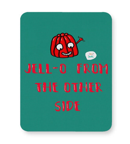 Jell-o from the other side! Mousepad Online India