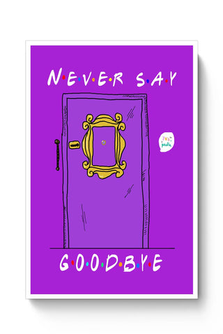 Never say goodbye, friends Poster Online India