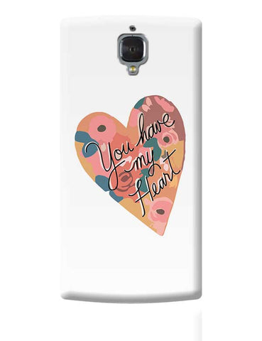You have my Heart! OnePlus 3 Covers Cases Online India