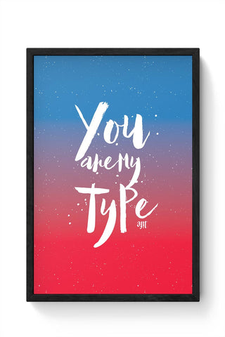 You are my Type Framed Poster Online India
