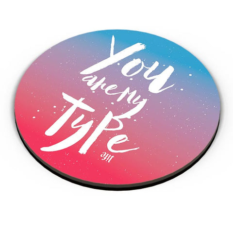 You are my Type Fridge Magnet Online India