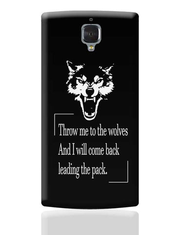Throw me to the wolves! OnePlus 3 Covers Cases Online India
