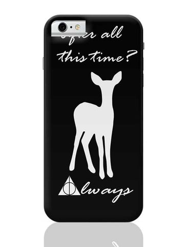 After all this time? Always. iPhone 6 / 6S Covers Cases