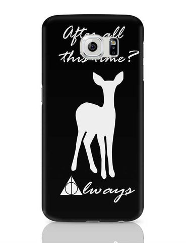 After all this time? Always. Samsung Galaxy S6 Covers Cases Online India