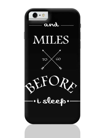 Miles to go before I sleep iPhone 6 / 6S Covers Cases