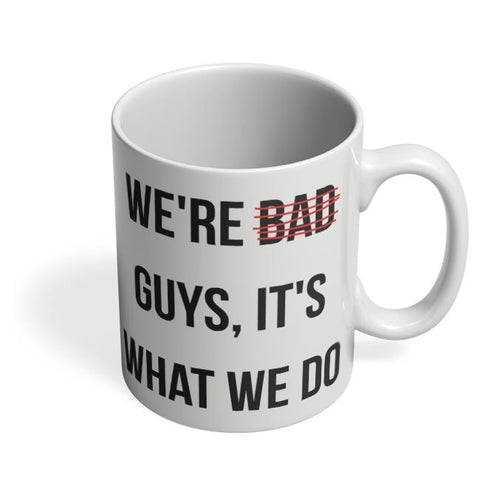 Bad Guys Coffee Mug Online India