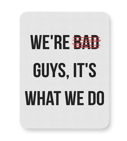 Bad Guys Mousepad Online India