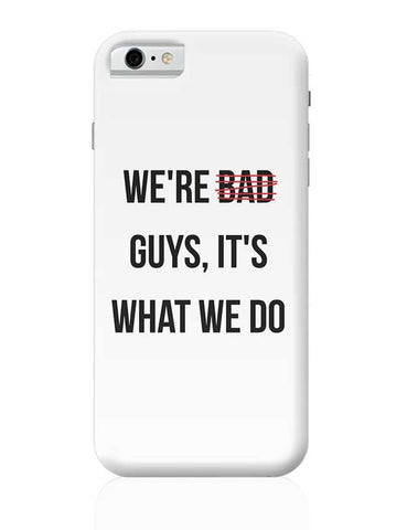 Bad Guys iPhone 6 / 6S Covers Cases