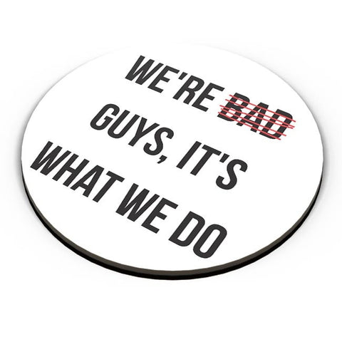 Bad Guys Fridge Magnet Online India