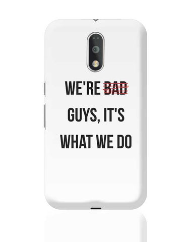 Bad Guys Moto G4 Plus Online India