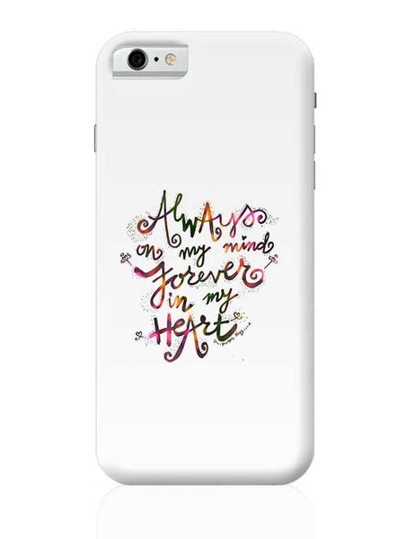 Always & Forever iPhone 6 6S Covers Cases Online India