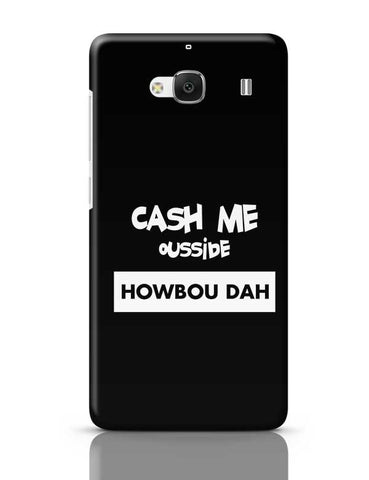 Cash Me Ousside  Redmi 2 / Redmi 2 Prime Covers Cases Online India